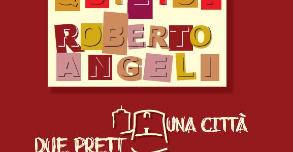 Don Quilici, Don Angeli: Due preti una città
